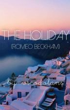 The Holiday (Romeo Beckham fanfic) by vscodolans