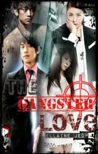 The Gangster Love by Lalallaineyxx