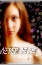 Never The Same by OneOfThe36
