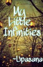 MY LITTLE INFINITIES by upasana_11