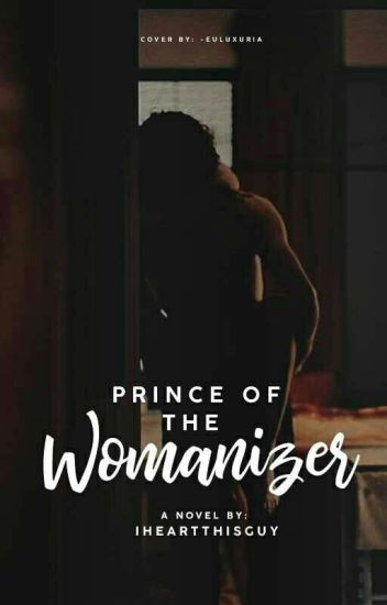 PRINCE OF THE WOMANIZERS {Completed}