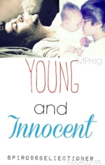 Young and Innocent (MPreg)(BoyxBoy)(Zustin)