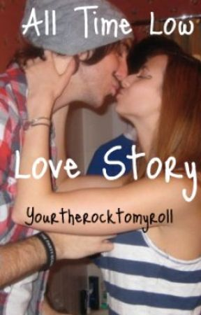 All Time Low Love Story by Yourtherocktomyroll
