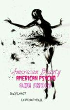 American Beauty / American Psycho: The Oneshots (a Fall Out Boy fan fic) by RayLee07