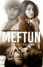 MEFTUN~ Ateş ve Barut Serisi III by Okuyucuhemsire