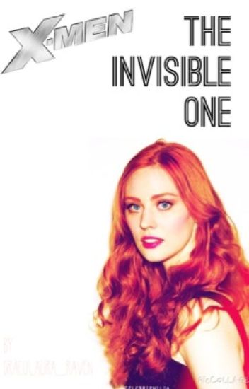 X-Men: The Invisible One {ON HOLD!}