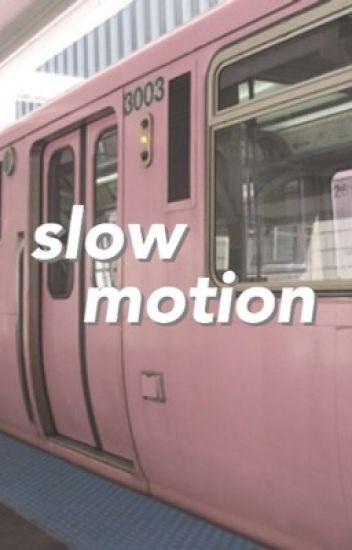 Slow motion (p.maximoff)