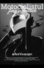 Motociclistul fără identitate by AimiVandorm