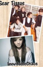 Scar Tissue (A One Direction Fan Fiction) by InevitableChaos