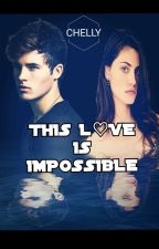 This Love Is Impossible by CHELLY15800