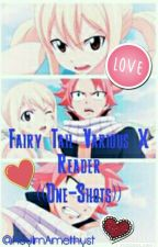 Fairy Tail Various x Reader ((One Shots)) by HeyImAmethyst