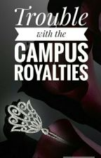 Trouble with the Campus Royalties by AYADIMIRA