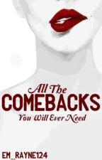 Comebacks by Em_Rayne124