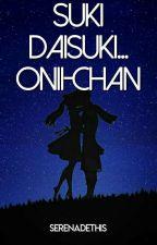Suki Daisuki... Onii-chan | NaLu | ✔ by SerenadeThis