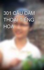 301 CÂU ĐÀM THOẠI TIẾNG HOA by nhanth