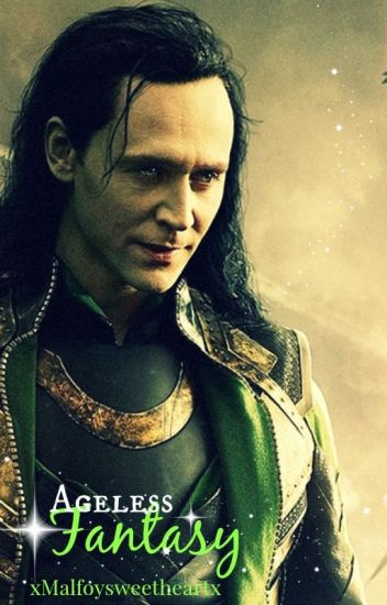Ageless fantasy (Loki Fan Fiction)
