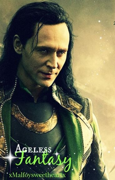 Ageless fantasy (Loki Fan Fiction)