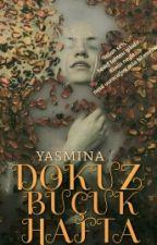 DOKUZ BUÇUK HAFTA by yas_mi_na