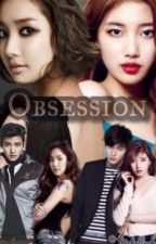 Obsession (completed but under major editing) by Miss_A_13