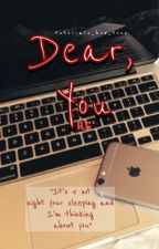 Dear You (Completed) by tutorials_how_toos