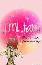 T.M.I TAG by Faiza_1290