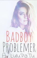 BadBoy problemer by LuluPaTu