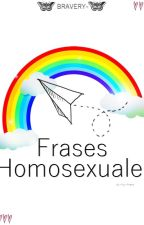 Frases Homosexuales. by bravery-