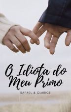 O Idiota do Meu Primo  by dinastiaanjo