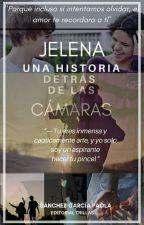 Jelena :Una Historia Detras de las Cámaras [1 Temporada] by PaoBieberSalenator