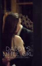 Daddy's Little Girl  [UNDER RECONSTRUCTION] by CarlyWritesStories