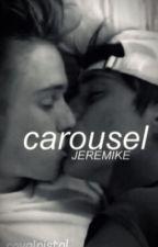 JereMike: Carousel by royalpistol
