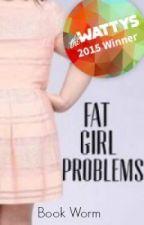 Fat Girl Problems by AspiringAlina