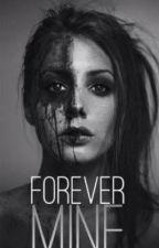 Forever Mine (Royal Prisoner #2) by XColtonHaynesisbaeX