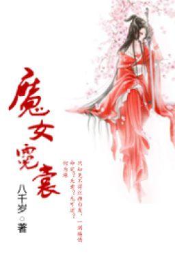 Đọc truyện [BHTT] Ma Nữ Nghê Thường - Bát Thiên Tuế (Liên Tái)