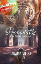 Prometidos - Para o bem e para o mal (Livro II) by JanaRV