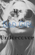 The Undercover Badgirl by mentally_dumb
