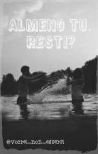 Almeno tu, resti? by vorrei_non_esserci