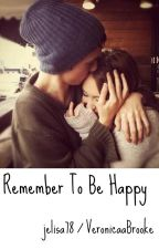 Remember to be happy | L.T by Jelisa78