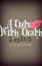 A Date With Death by lousonyak