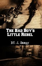 The Bad Boy's  Little Rebel by laylay_2015