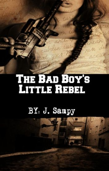 The Bad Boy's  Little Rebel
