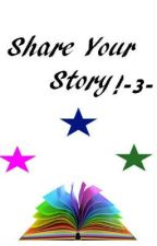 Share Your Story! -3- by Mira_xxox