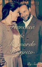 -Francisca & Raimundo - Il segreto by Sussu_