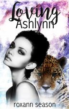 Loving Ashlynn (#Wattys2016) by roxann_season