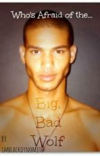 Big, Bad Wolf boyxboy (Completed) #Wattys2015 by imblackdynomite
