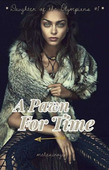 A Pawn For Time (Daughter of the Olympians #1)