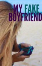 My Fake Boyfriend. by ohhbreeyou