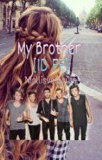 My Brother [1D FF] by Niallisverycute
