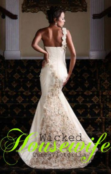 Wicked Housewife {Crucial Revising & Storyline Changes}