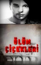 ÖLÜM ÇİÇEKLERİ (SARAY BOSNA) by melimm